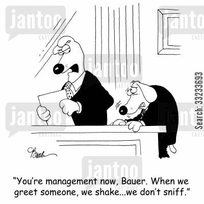 shake hands cartoon humor: 'You're management now, Bauer. When we greet someone, we shake...we don't sniff.'