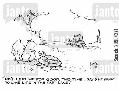 broken relationship cartoon humor: 'He's left me for good, this time. Says he wants to live life in the fast lane.'
