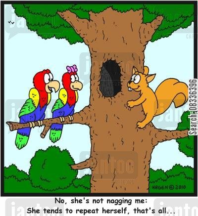 naggers cartoon humor: 'No, she's not nagging me: She tends to repeat herself, that's all...'