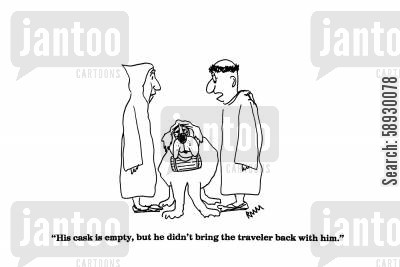 drinking alcohol cartoon humor: 'His cask is empty, but he didn't bring the traveler back with him.'