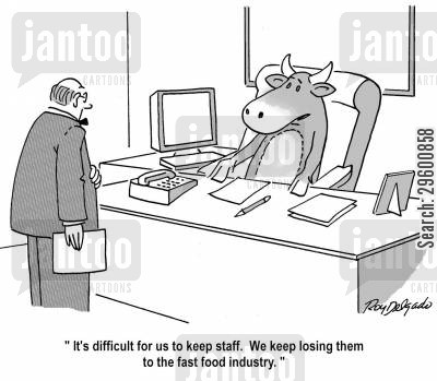 burgers cartoon humor: 'It's difficult for us to keep staff. We keep losing them to the fast food industry.'