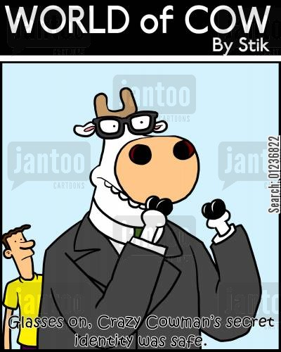 disguising cartoon humor: Glasses on, Crazy Cowman's secret identity was safe