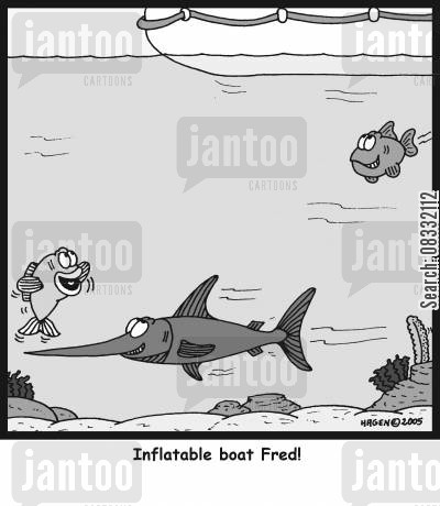 swordfishes cartoon humor: 'Inflatable boat Fred!'