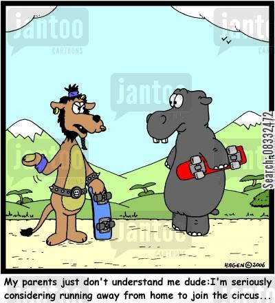join the circus cartoon humor: 'My parents just don't understand me dude: I'm seriously considering running away from home to join the circus...'
