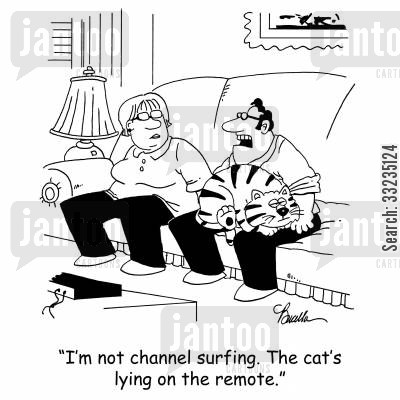 televison channel cartoon humor: 'I'm not channel surfing. The cat is lying on the remote.'