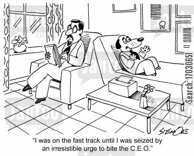 fast track cartoon humor: 'I was on the fast track until I was siezed by an irresistible urge to bite the C.E.O.'