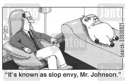 envy cartoon humor: 'It's known as slop envy, Mr. Johnson.'