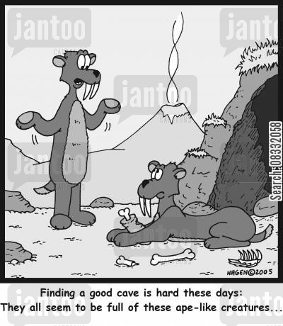 saber tooth cartoon humor: 'Finding a good cave is hard these days: They all seem to be full of these ape-like creatures...'