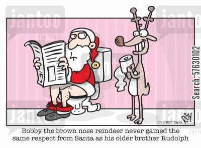 rudolph the red nose reindeer cartoon humor: 'Bobby the brown nose reindeer never gained the same respect from Santa as his older brother Rudolph'