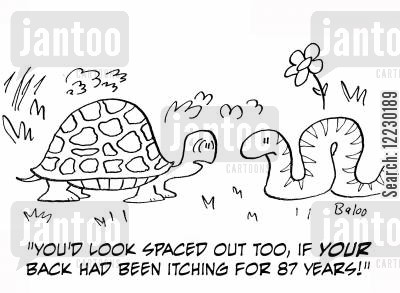 spaced out cartoon humor: 'You'd look spaced out too, if your back had been itching for 87 years!'