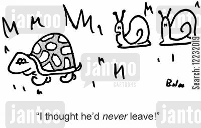 slow moving animal cartoon humor: 'I thought he'd never leave!'