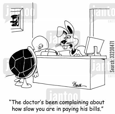 tortoise and hare cartoon humor: 'The doctor's been complaining about how slow you are in paying his bills.'