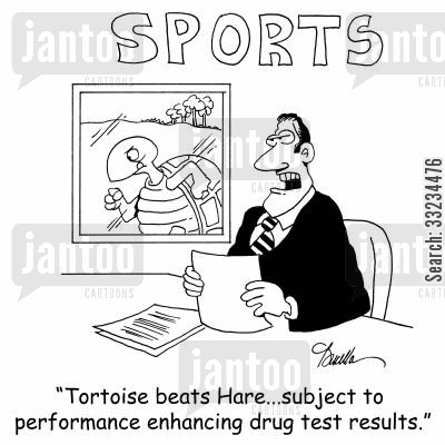 tortoise and hare cartoon humor: 'Tortoise beats Hare...subject to performance enhancing drug test results.'