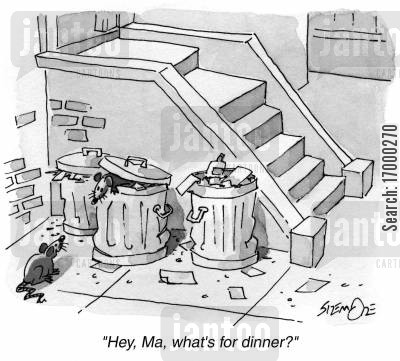 bin bag cartoon humor: 'Hey, Ma, what's for dinner?'