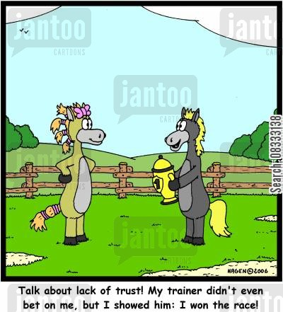 bet cartoon humor: 'Talk about lack of trust! My trainer didn't even bet on me, but I showed him: I won the race!'
