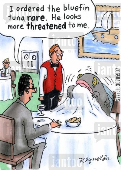 tuna steaks cartoon humor: 'I ordered the blue tuna steak rare, he looks more threatened to me.'