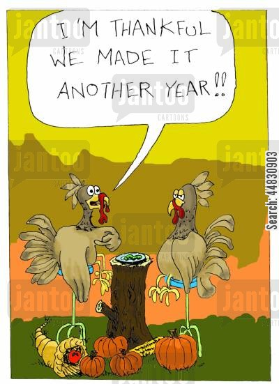 thanksgiving cartoon humor: 'I'm thankful we made it another year!'