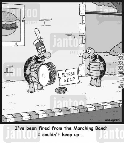 marching band cartoon humor: Tortoise: I've been fired from the Marching Band: I couldn't keep up...