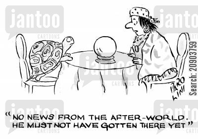 contact the dead cartoon humor: 'No news from the after-world. He must not have gotten there yet.'