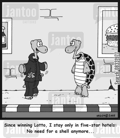 self reliant cartoon humor: Since winning Lotto, I stay only in five-star hotels: No need for a shell anymore...