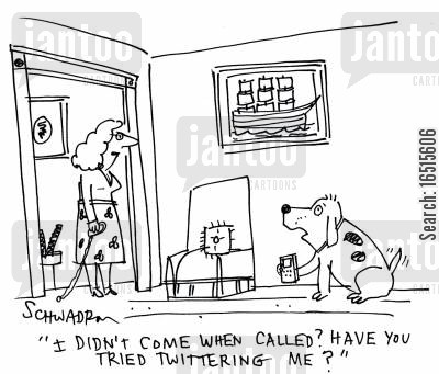 pet lovers cartoon humor: 'I didn't come when called? Have you tried Twittering me?'