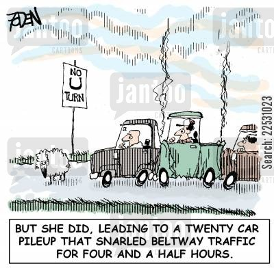 turn cartoon humor: No U (Ewe) Turn: But she did, leading to a twenty car pileup that snarled beltway traffic for four and a half hours.