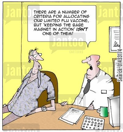 babe magnet cartoon humor: There are a number of criteria for allocating our limited flu vaccine, but 'keeping the babae magnet in action' isn't one of them.