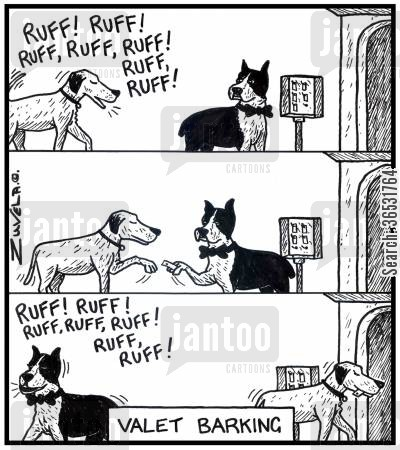 car keys cartoon humor: Dog: Ruff! Ruff! Ruff,ruff,ruff! Ruff,ruff! Valet Barking.