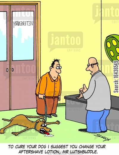 strong aftershave cartoon humor: 'To cure your dog I suggest you change your aftershave lotion, Mr Lutshbuddle.'