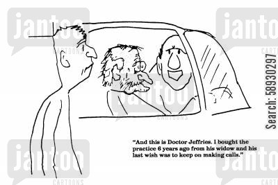 last wish cartoon humor: 'And this is Doctor Jeffries. I bought the practice 6 years ago...'