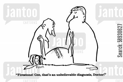 run over cartoon humor: 'Firestone! Gee, that's an unbelievable diagnosis, Doctor!'