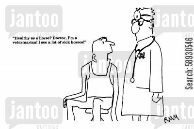 analogies cartoon humor: 'Healthy as a horse? Doctor, I'm a veterinarian!...'