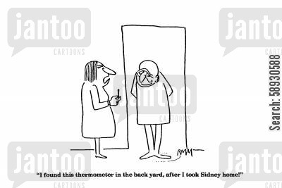 animal care cartoon humor: 'I found this thermometer in the back yard, after I took Sidney home!'