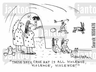 televisied violence cartoon humor: 'These days cave art is all violence, violence, violence!'