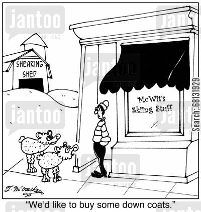down coat cartoon humor: 'We'd like to buy some down coats.'