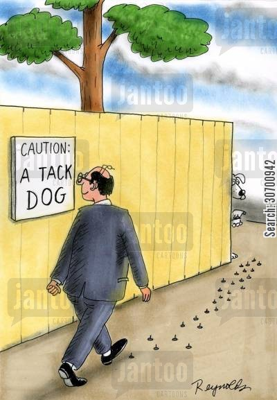 attack dogs cartoon humor: Caution: A Tack Dog.