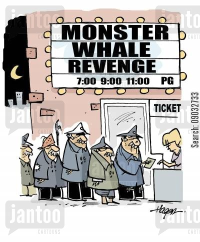 sea dogs cartoon humor: Old sea captains queue to see Monster Whale Revenge.