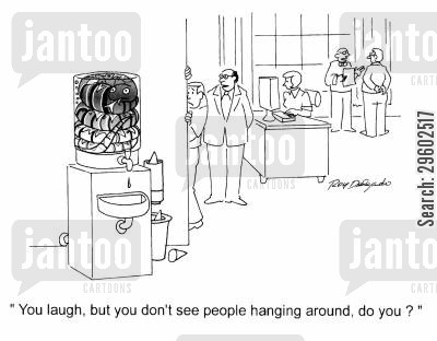 prankster cartoon humor: 'You laugh, but you don't see people hanging around, do you?'