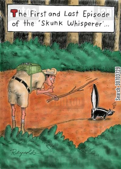 natural life cartoon humor: The First and Last Episode of the Skunk Whisperer.