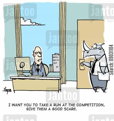 cometitive cartoon humor: 'I want you to take a run at the competition, give them a good scare.'