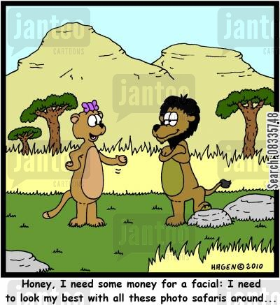 beauty treatments cartoon humor: 'Honey, I need some money for a facial: I need to look my best with all these photo safaris around...'