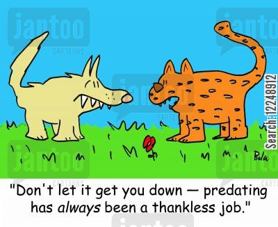 thankless tasks cartoon humor: 'Don't let it get you down -- predating has always been a thankless job.'