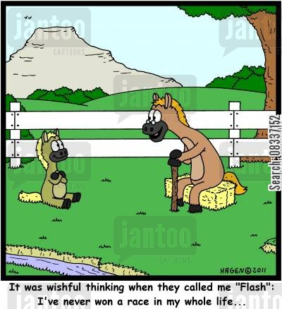 jockeys cartoon humor: 'It was wishful thinking when they called me 'Flash': I've never won a race in my whole life...'