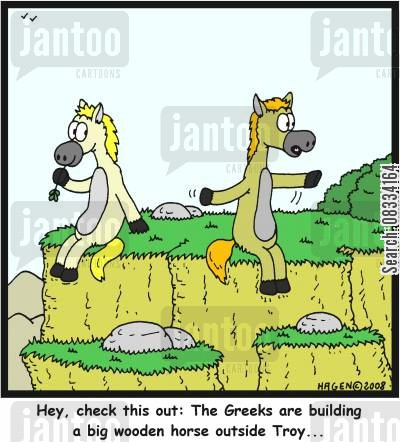 troy cartoon humor: 'Hey, check this out: The Greeks are building a big wooden horse outside Troy...'