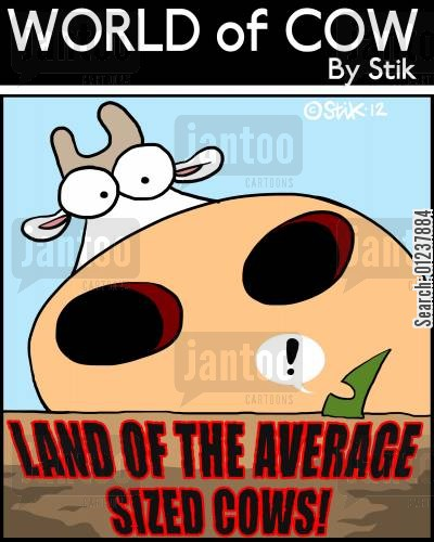 average cartoon humor: Land of the Average Sized Cows!