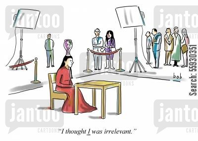 exhibits cartoon humor: I thought I was irrelevant.