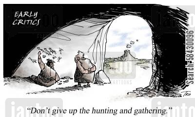 cave art cartoon humor: Don't give up the hunting and gathering.