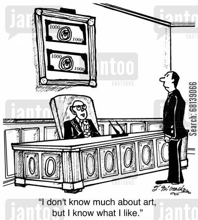 interior decorator cartoon humor: 'I don't know much about art, but I know what I like.'