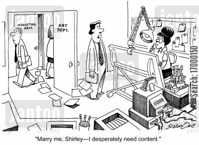 art department cartoon humor: 'Marry me, Shirley - I desperately need content.'