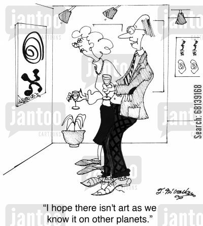 art collector cartoon humor: 'I hope there isn't art as we know it on other planets.'